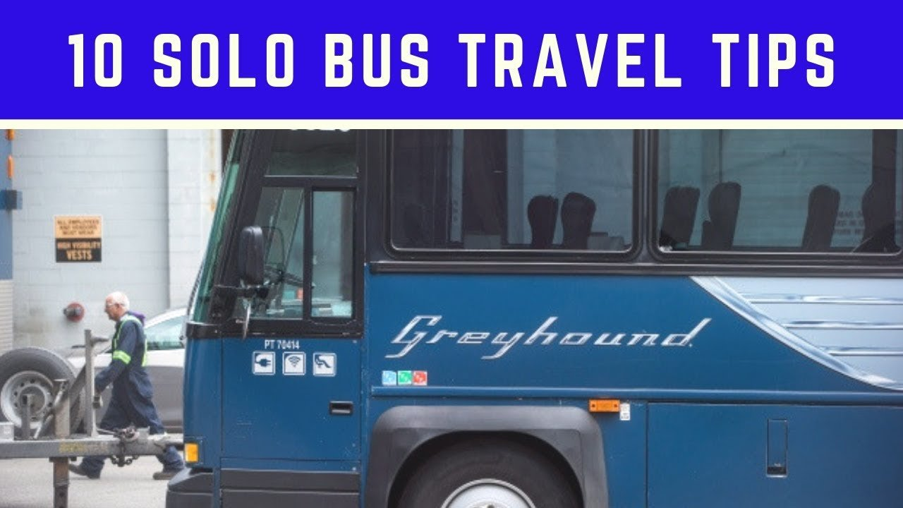 10 TIPS For Traveling ALONE on the GREYHOUND BUS