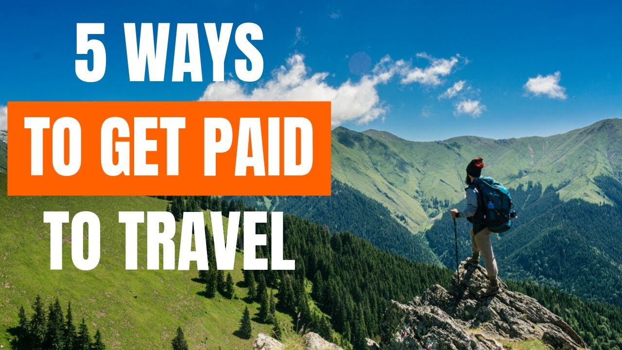 How to Get Paid to Travel the World
