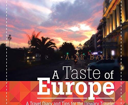 a style of European countries: A Travel Diary and strategies for the Unwary Traveler. - 1608297279 A Taste of Europe A Travel Diary and Tips for 500x410