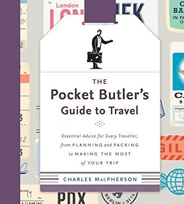 The Pocket Butler's Guide to Travel: crucial information for every single Travel... - 1608902780 The Pocket Butlers Guide to Travel Essential Advice for Every 370x410