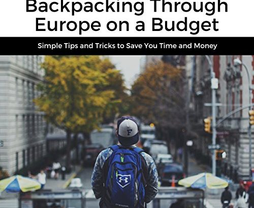 50 items to find out about Backpacking Through European countries on a tight budget: Simple... - 1620807042 50 Things to Know About Backpacking Through Europe on a 500x410