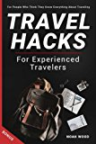 Travel Hacks and Methods For Experienced Tourists: Travel Guide For Those Who Thi - 87DHuL