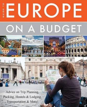 The Savvy Backpacker's Guide to Europe on a Budget: Advice on Trip Pla... - the savvy backpackers guide to europe on a budget advice on trip pla 333x410
