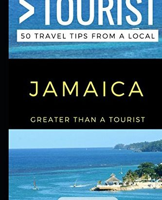 More than a Tourist – JAMAICA: 50 Travel recommendations from a nearby - greater than a tourist jamaica 50 travel tips from a local 333x410