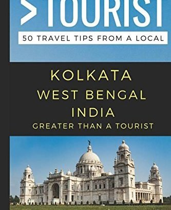 More than a Tourist – Kolkata western Bengal Asia: 50 Travel recommendations fro... - greater than a tourist kolkata west bengal india 50 travel tips fro 333x410