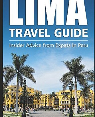 Lima Travel Guide: Insider guidance from Expats in Peru - lima travel guide insider advice from expats in peru 333x410
