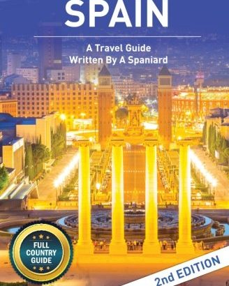 Spain: By Locals COMPLETE NATION GUIDE - A Spain Travel Guide compiled by ... - spain by locals full country guide a spain travel guide written by 328x410