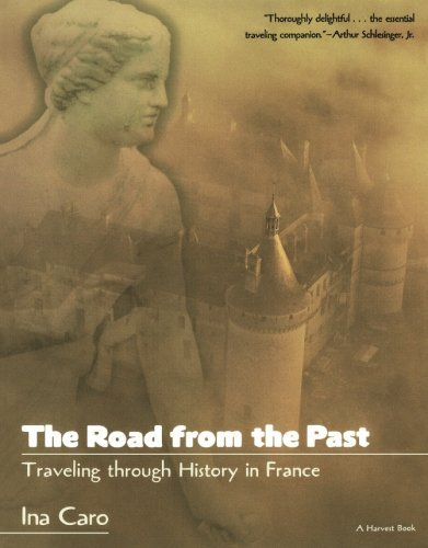 travel book cover - The Road from the Past: Traveling through History in France - Ina Caro