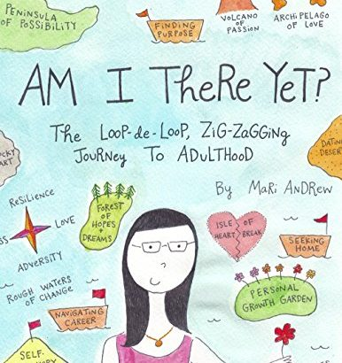 Have always been I Here Yet?: The Loop-de-loop, Zigzagging Journey to Adulthood - am i there yet the loop de loop zigzagging journey to adulthood 386x410