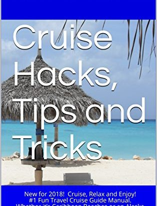 Cruise Hacks, tricks and tips: Updated for 2018! Cruise, chill and Enj... - Cruise Hacks Tips and Tricks Updated for 2018 Cruise Relax and Enj 314x410