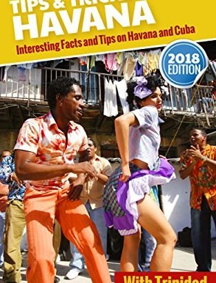 Havana Tips and Tricks: Interesting Facts and tips about Havana And Cuba ... - Havana Tips and Tricks Interesting Facts and Tips On Havana And Cuba 313x410