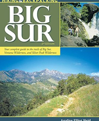Hiking and Backpacking Big Sur: a Guide that is complete to Trails of Big ... - Hiking and Backpacking Big Sur A Complete Guide to the Trails of Big 333x410