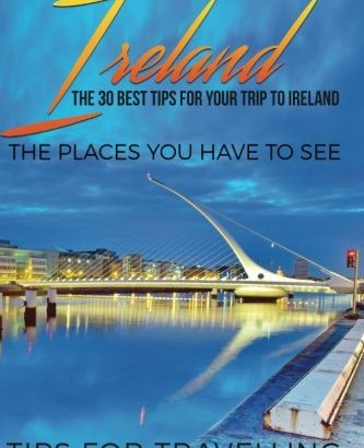 Ireland: Ireland Travel Guide: The 30 Best Tips For Your Trip To Irela... - Ireland Ireland Travel Guide The 30 Best Tips For Your Trip To Irela 333x410