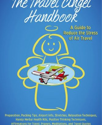 The Travel Angel Handbook: helpful information to lessen the worries of Air Travel:... - The Travel Angel Handbook A Guide to Reduce the Stress of Air Travel 333x410