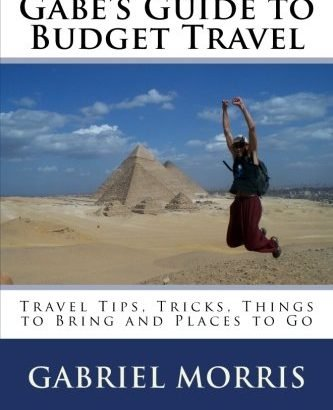 Gabe's Guide to Budget Travel: Travel Tips, Tricks, Things to Bring an... - Gabes Guide to Budget Travel Travel Tips Tricks Things to Bring an 333x410