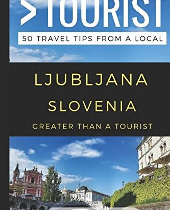 Greater Than a Tourist – Ljubljana Slovenia: 50 Travel Tips from a Loc... - Greater Than a Tourist – Ljubljana Slovenia 50 Travel Tips from a Loc 333x410