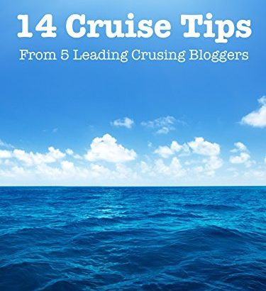 14 Top Cruise Tips From 5 Leading Cruising Bloggers - 14 Top Cruise Tips From 5 Leading Cruising Bloggers 375x410