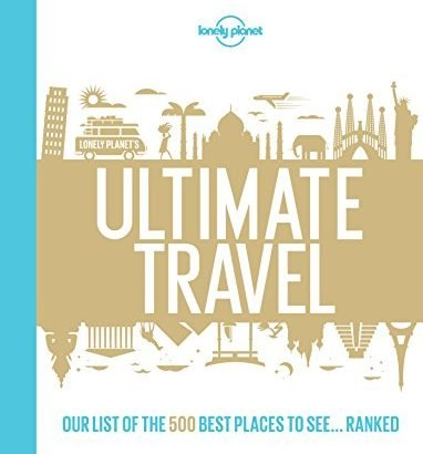 Lonely Planet's Ultimate Travel: Our List regarding the 500 Best Places to Se... - Lonely Planets Ultimate Travel Our List of the 500 Best Places to Se 382x410