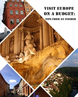 TRAVEL HACKS: Visit Europe on a Budget: Tips From an Insider - TRAVEL HACKS Visit Europe on a Budget Tips From an Insider 333x410