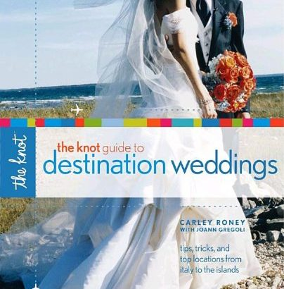 The Knot Guide to Destination Weddings: Tips, Tricks, and Top Location... - The Knot Guide to Destination Weddings Tips Tricks and Top Location 404x410