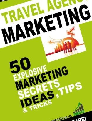 Travel Agency Marketing Ideas: 50 Explosive Marketing   Secrets, Ideas... - Travel Agency Marketing Ideas 50 Explosive Marketing Secrets Ideas 313x410
