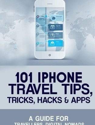 101 iPhone Travel Tips, Tricks, Hacks and Apps: A Guide for Travellers... - 101 iPhone Travel Tips Tricks Hacks and Apps A Guide for Travellers 313x410