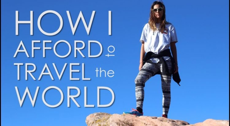 How I AFFORD to TRAVEL the WORLD