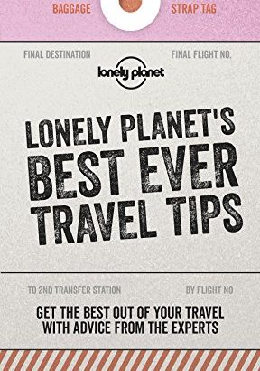 Best Ever Travel Tips (Lonely Planet) - Best Ever Travel Tips Lonely Planet 288x410