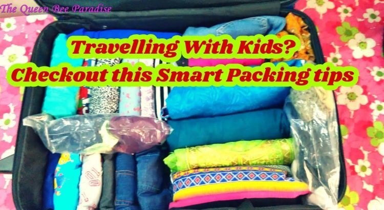 Practical Travel Packing tips- How to pack for a family in Suitcase - ...