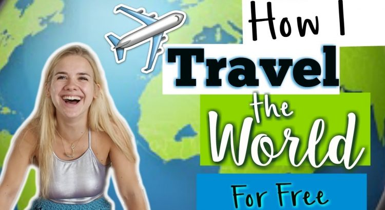 HOW I TRAVEL THE WORLD FOR FREE
