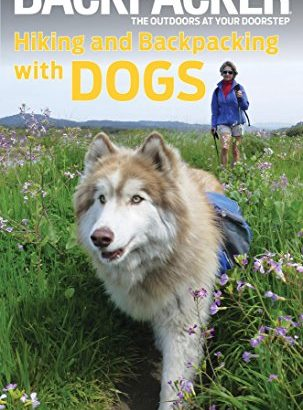 Backpacker Magazine's Hiking and Backpacking with Dogs (Backpacker Mag... - Backpacker Magazines Hiking and Backpacking with Dogs Backpacker Mag 303x410