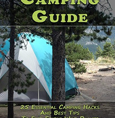 Camping Guide: 25 Essential Camping Hacks And Best Tips To Find Edible... - Camping Guide 25 Essential Camping Hacks And Best Tips To Find Edible 400x410