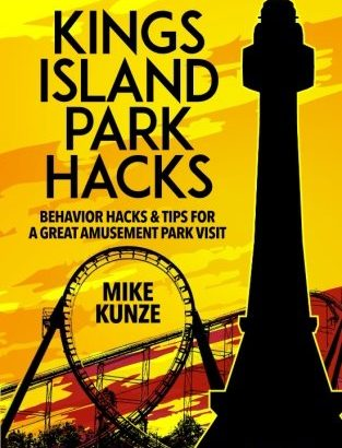 Kings Island Park Hacks: Behavior Hacks & Tips for a Great Visit - Kings Island Park Hacks Behavior Hacks Tips for a Great Visit 313x410
