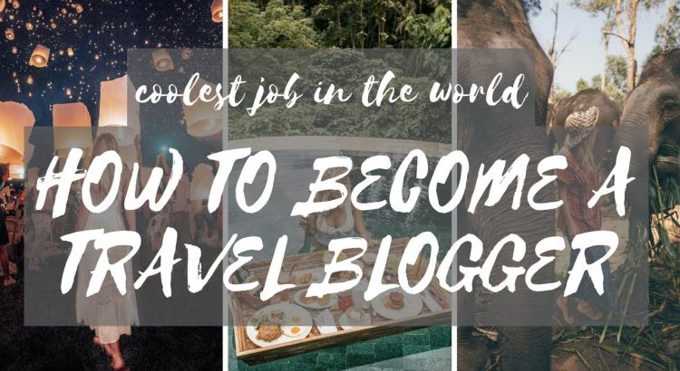 I GET PAID TO TRAVEL THE WORLD - HOW I BECAME A TRAVEL BLOGGER part 1