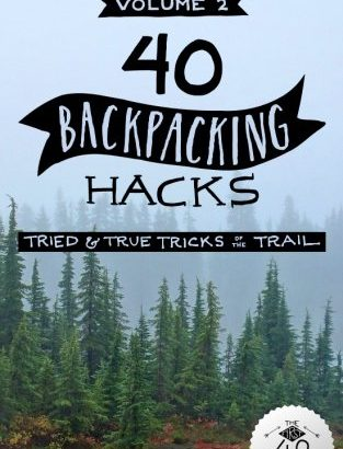40 Backpacking Hacks, amount 2: Tried & True tips associated with Trail - 40 Backpacking Hacks Volume 2 Tried True Tricks of 313x410