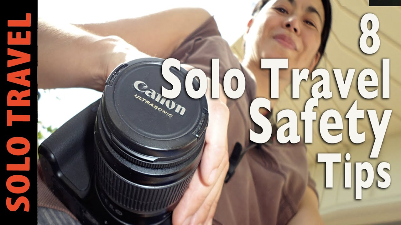 8 SOLO TRAVEL SAFETY TIPS FOR TRAVELING ALONE