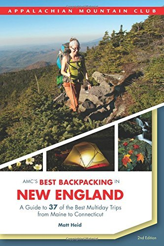 AMC's Best Backpacking in New England: A Guide To 37 Of The Best Multi... - AMCs Best Backpacking in New England A Guide To 37