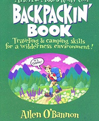 Allen & Mike's Really Cool Backpackin' Book: Traveling & camping skill... - Allen Mikes Really Cool Backpackin Book Traveling camping 335x410