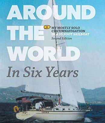 Round the global world in Six Years: My mostly solamente circumnavigation in a 35... - Around the World in Six Years My mostly solo circumnavigation 348x410