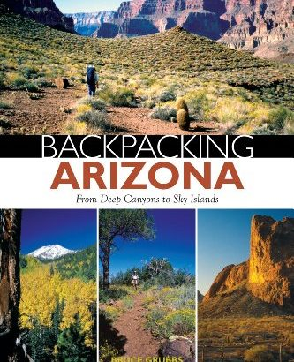 Backpacking Arizona: From Deep Canyons to Sky Isles - Backpacking Arizona From Deep Canyons to Sky Islands 333x410