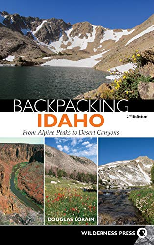 Backpacking Idaho: From Alpine Peaks to Desert Canyons - Backpacking Idaho From Alpine Peaks to Desert Canyons