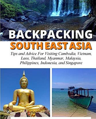 Backpacking SouthEast Asia: methods for visiting Cambodia, Laos, Thailand... - Backpacking SouthEast Asia Tips for visiting Cambodia Laos Thailand 333x410