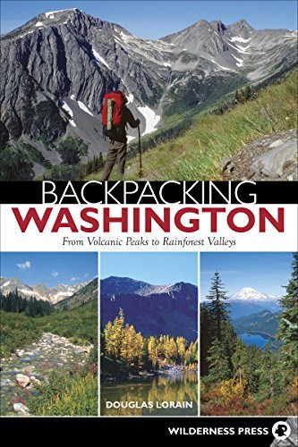 Backpacking Washington: From Volcanic Peaks to Rainforest Valleys - Backpacking Washington From Volcanic Peaks to Rainforest Valleys