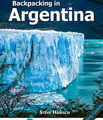 Backpacking in Argentina: Travel Guide & Trekking Guide for Independen... - Backpacking in Argentina Travel Guide Trekking Guide for Independen 354x410