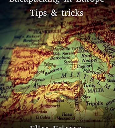 Backpacking in European countries: recommendations & tips - Backpacking in Europe Tips Tricks 368x410