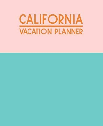 California Vacation Planner: Comprehensive Guide to Preparing Your Trip... - California Vacation Planner Comprehensive Guide to Planning Your Trip 333x410