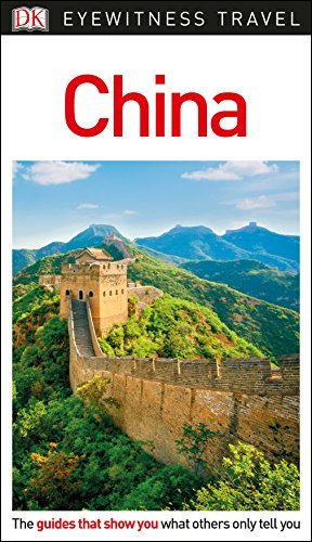 DK Eyewitness Asia (Travel Guide) - DK Eyewitness China Travel Guide