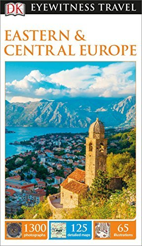 DK Eyewitness Eastern and Central Europe (Travel Guide) - DK Eyewitness Eastern and Central Europe Travel Guide