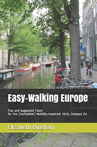 Easy-Walking Europe: Tips and Suggested Tours for the (Somewhat) Mobil... - Easy Walking Europe Tips and Suggested Tours for the Somewhat Mobil