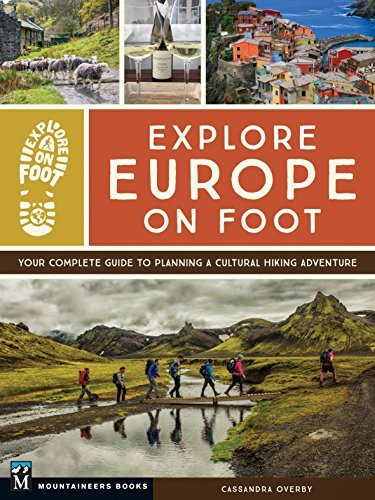 Explore Europe on Foot: Your Complete Guide to Planning a Cultural Hik... - Explore Europe on Foot Your Complete Guide to Planning a